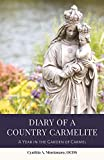 Diary of a Country Carmelite: A Year in the Garden