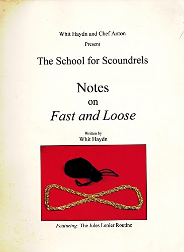The School for Scoundrels Notes on Fast and Loose