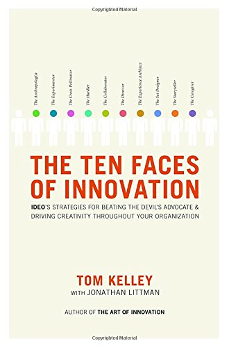 The Ten Faces of Innovation: IDEO's Strategies for Beating the Devil's Advocate and Driving Creativity Throughout Your - Bees Help How Do We The