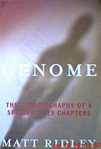 Genome; The Autobiography of a Species in 23 Chapters by Matt Ridley (1999-08-02)