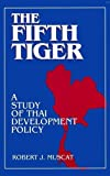 img - for The Fifth Tiger: Study of Thai Development Policy book / textbook / text book