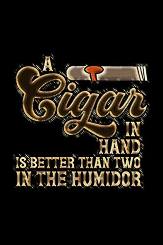 A Cigar In Hand Is Better Than Two In the Humidor: Cigar Tasting Journal to Write In -  Cigar Smoker