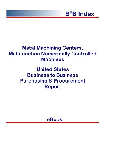 - Metal Machining Centers, Multifunction Numerically Controlled Machines B2B United States: B2B Purchasing + Procurement Values in the United States