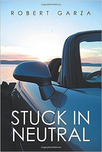 Stuck in neutral robert garza 9781524599607 amazon books fandeluxe Images