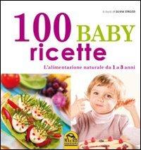 100 baby ricette. L'alimentazione naturale da 1 ai 3 anni Copertina flessibile – 1 gen 2009 S. Strozzi Macro Edizioni 8862292465