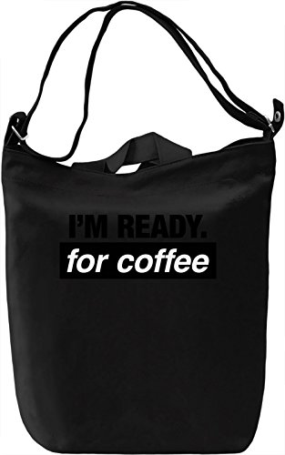 I'm ready for coffee Borsa Giornaliera Canvas Canvas Day Bag| 100% Premium Cotton Canvas| DTG Printing|