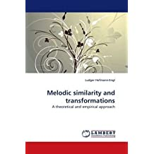 Melodic similarity and transformations: A theoretical and empirical approach