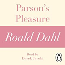 Parson's Pleasure: A Roald Dahl Short Story Audiobook by Roald Dahl Narrated by Derek Jacobi