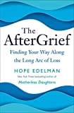 The AfterGrief: Finding Your Way Along the Long Arc of Loss