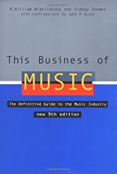 This Business of Music: The Definitive Guide to the Music Industry (This Business of Music: Definitive Guide to the Music Industry New)