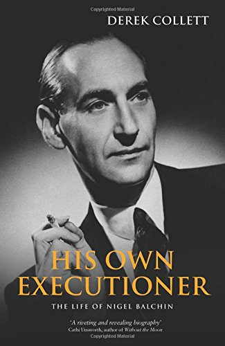 Download His Own Executioner: The Life of Nigel Balchin ebook