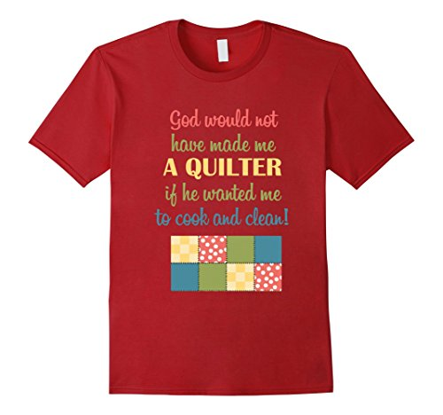Mens God Would Not Have Made Me A Quilter T-Shirt Quilter GIfts XL Cranberry