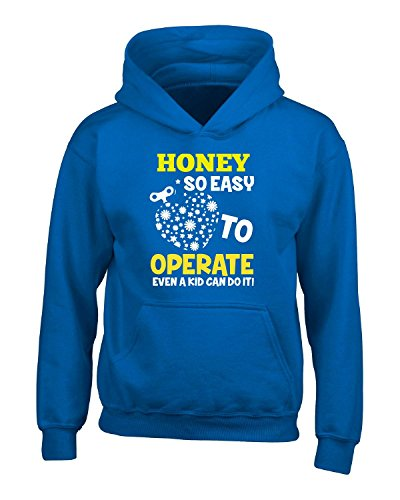 honey-so-easy-to-operate-even-a-kid-can-do-it-adult-hoodie-3xl-royal