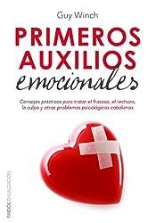 Primeros auxilios emocionales: Consejos prácticos para tratar el fracaso, el rechazo, la culpa y otros problemas psicológicos cotidianos (Spanish Edition)