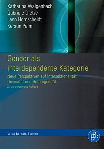 Gender als interdependente Kategorie: Neue Perspektiven auf Intersektionalität, Diversität und Heterogenität