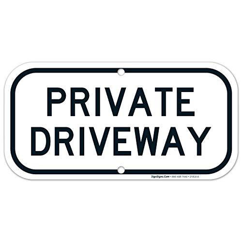 Private Driveway Sign, 6x12 Rust Free Aluminum, Weather/Fade Resistant, Easy Mounting, Indoor/Outdoor Use, Made in USA by SIGO SIGNS (Private Sign Drive)