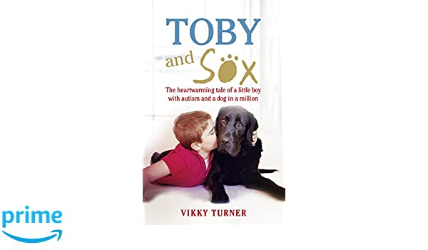 Toby And Sox The Heartwarming Tale Of A Little Boy With Autism - One boy dog heart warming