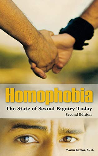 Homophobia: The State of Sexual Bigotry Today, 2nd Edition