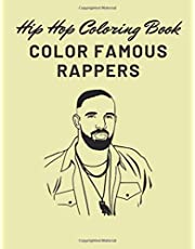 Hip Hop Coloring Book : Color Famous Rappers: Large Print, Famous Rappers Of The Old and New Generation (Males and Females), One Per Page, 8,50 x 11 in, Soft Cover, Matte Finish.