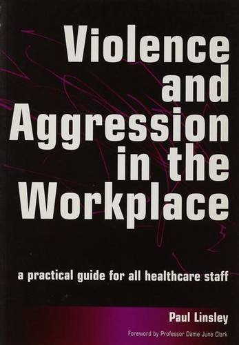 Download Violence and Aggression in the Workplace: A Practical Guide for All Healthcare Staff ebook