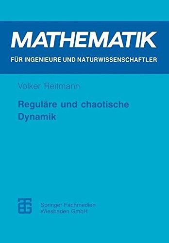 Reguläre und chaotische Dynamik (Mathematik für Ingenieure und Naturwissenschaftler, Ökonomen und Landwirte) (German Edition)