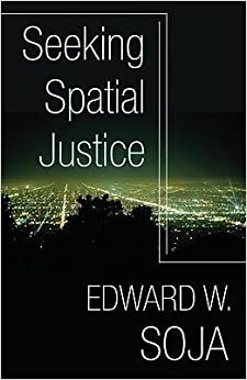 Book [(Seeking Spatial Justice)] [Author: Edward W. Soja] published on (April, 2010)