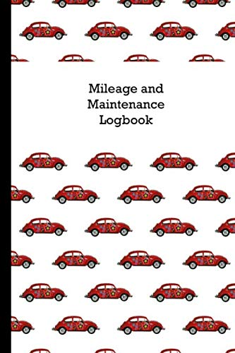 Mileage and Maintenance Logbook: Car Mileage Tracker and Business Vehicle Expense Book With Classic Red VW Beetle ()