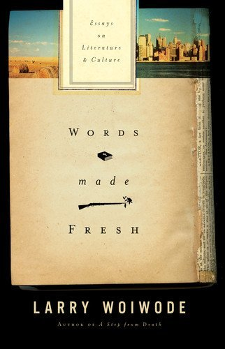 words made fresh essays on literature and culture kindle edition