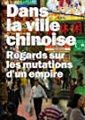 Dans la ville chinoise : Regards sur les mutations d'un empire par Edelmann