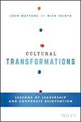 Cultural Transformations: Lessons of Leadership and Corporate Reinvention Hardcover