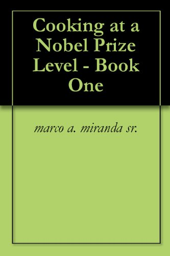 Cooking at a Nobel Prize Level - Book One (English Edition)