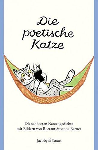 Die poetische Katze: Die schönsten Katzengedichte (Reihe Kunterbunt)