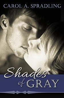 Shades of Gray by [Spradling, Carol A.]