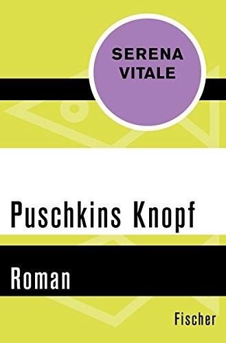 Puschkins Knopf: Roman