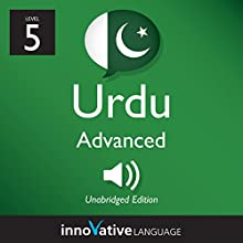 Learn Urdu - Level 5: Advanced Urdu, Volume 1: Lessons 1-25 Audiobook by  Innovative Language Learning LLC Narrated by  UrduPod101.com
