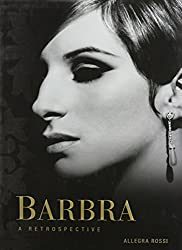 [ BARBRA: A RETROSPECTIVE ] Barbra: A Retrospective By Rossi, Allegra ( Author ) Feb-2012 [ Hardcover ]