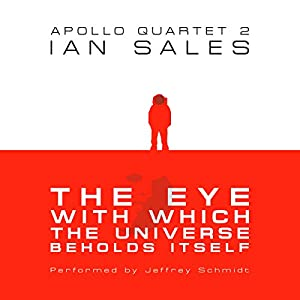The Eye with Which the Universe Beholds Itself Audiobook