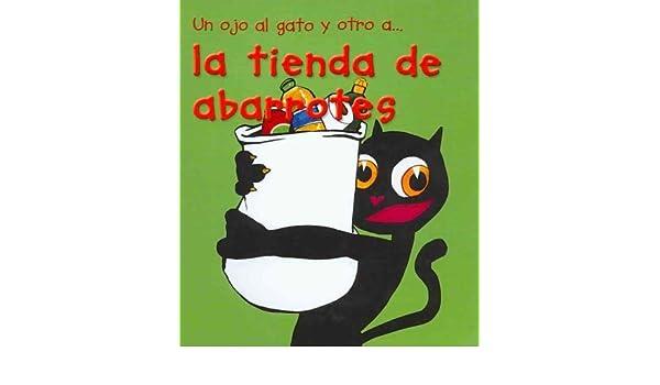 Un ojo al gato y otro a...la tienda de abarrotes/ The Grocery Store (Spanish Edition) (Spanish) Hardcover – June 30, 2007