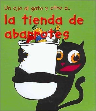 Descargas de libros electrónicos Un ojo al gato y otro a...la tienda de abarrotes/  The Grocery Store 9707562528 en español iBook