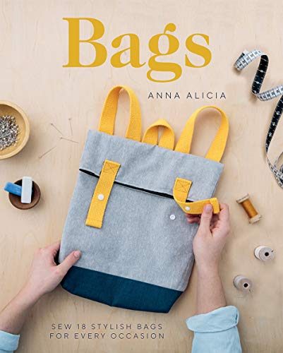 Bags: Sew 18 Stylish Bags for Every Occasion por Anna Alicia