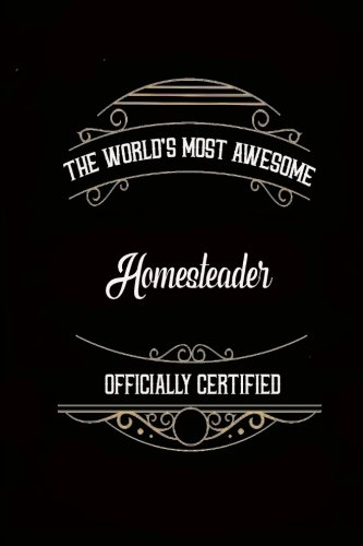 """Journal: Most Awesome Homesteader: 140 Page 6"""" x 9"""" Notebook Journal Diary ebook"""