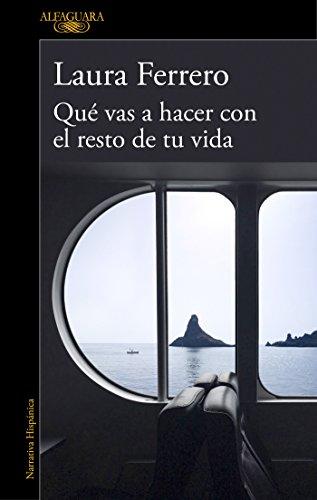 Que vas a hacer con el resto de tu vida / What Will You Do with the Rest of Your Life? (Spanish Edition) [Laura Ferrero] (Tapa Blanda)