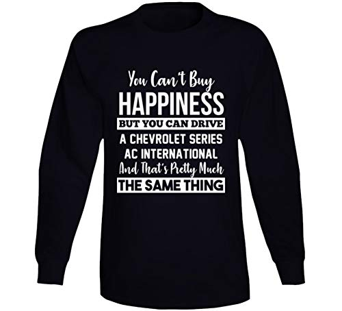 You Can't Buy Happiness Chevrolet Series Ac International Can Drive Car Lover Long Sleeve T Shirt S - Drive Series Ac