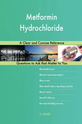 Metformin Hydrochloride; A Clear and Concise Reference
