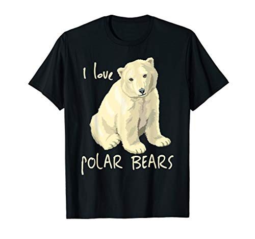 I Love Polar Bears T-Shirt Arctic Mammals Bear Lovers Tee
