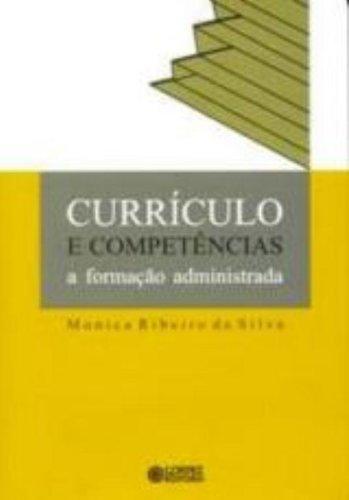 Currículo e Competências. A Formação Administrada