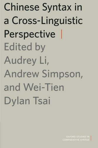 Chinese Syntax in a Cross-Linguistic Perspective (Oxford Studies in Comparative Syntax)