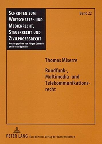 Rundfunk-, Multimedia- und Telekommunikationsrecht: Abgrenzung der Anwendungsbereiche von Art. 5 I 2 GG, Rundfunkstaatsvertrag, Teledienstegesetz, ... und Zivilprozeßrecht) (German Edition) PDF