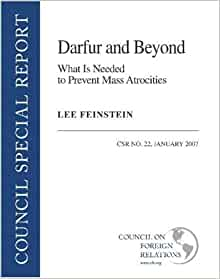 Darfur And Beyond What Is Needed To Prevent Mass Atrocities Council Special Report