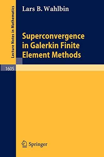 Superconvergence in Galerkin Finite Element Methods (Lecture Notes in Mathematics)
